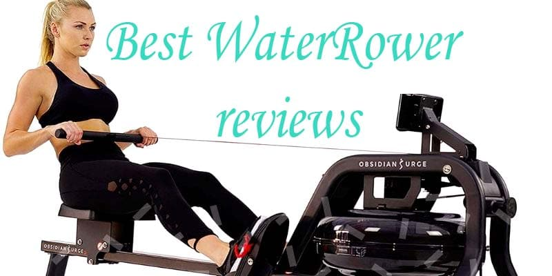 Best WaterRower reviews