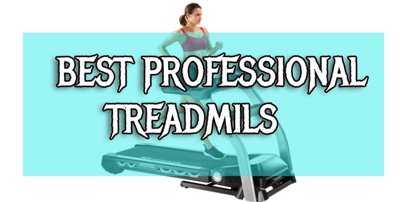 Professional Treadmills