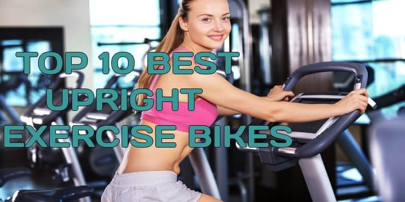 Best Upright Exercise Bike Reviews | Best Picks July 2019