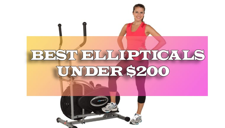 Top 10 Best Ellipticals Under 200 Dollars | Best collections 2019