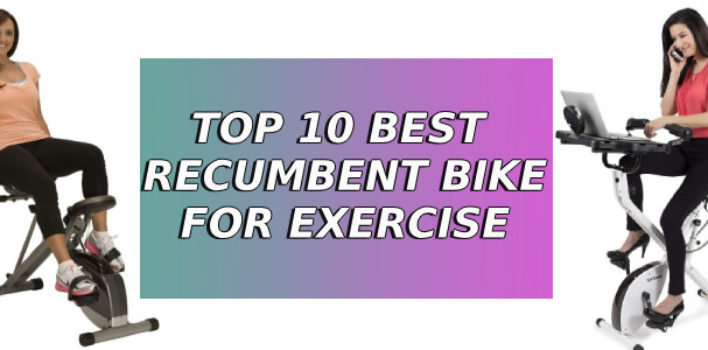 Top 10 Best Recumbent Bike for Exercise | Best Collections 2019
