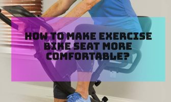 How to make exercise bike seat more comfortable?