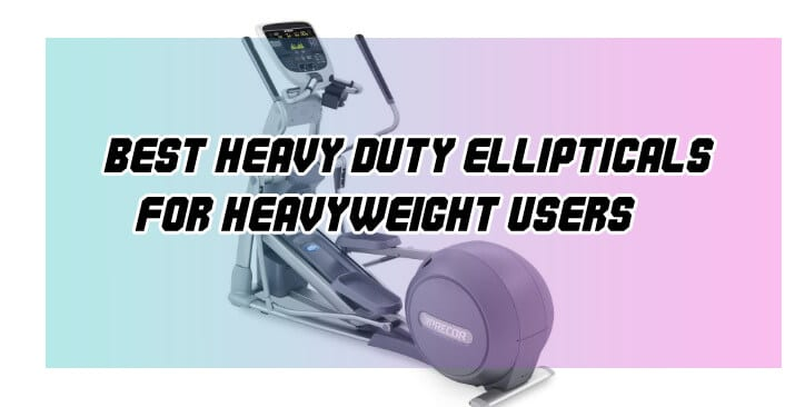 Best heavy duty elliptical