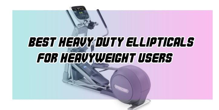 Best heavy duty elliptical for obese | Latest Picks [August 2019]