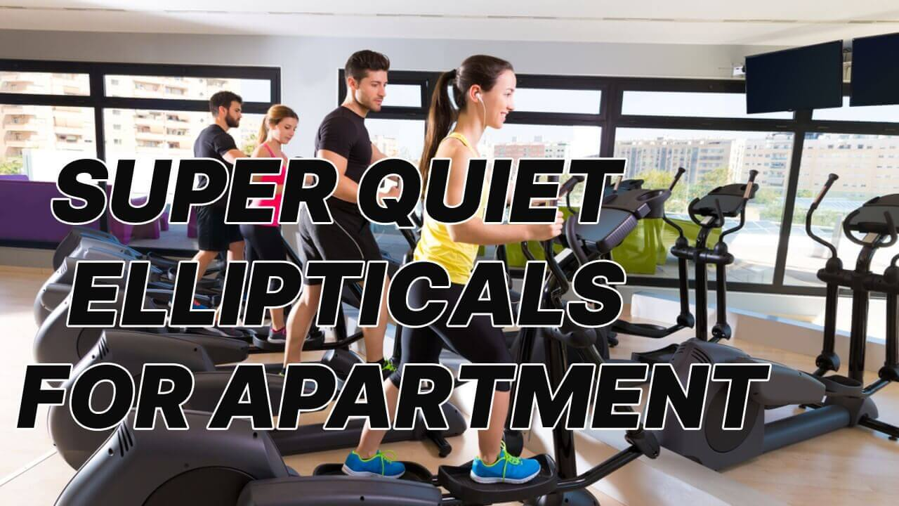 quiet elliptical for apartment