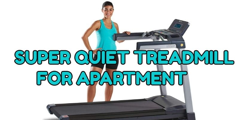 Top 10 Super Quiet Treadmill for Apartment | Best Picks on 2019