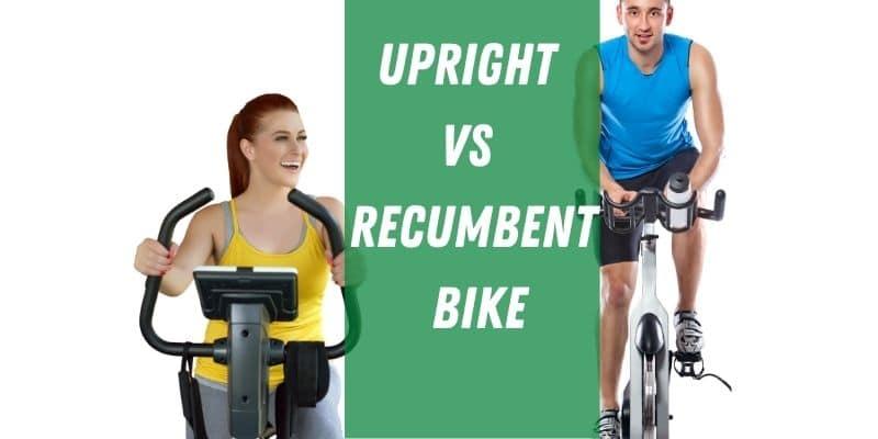 Upright vs Recumbent bike