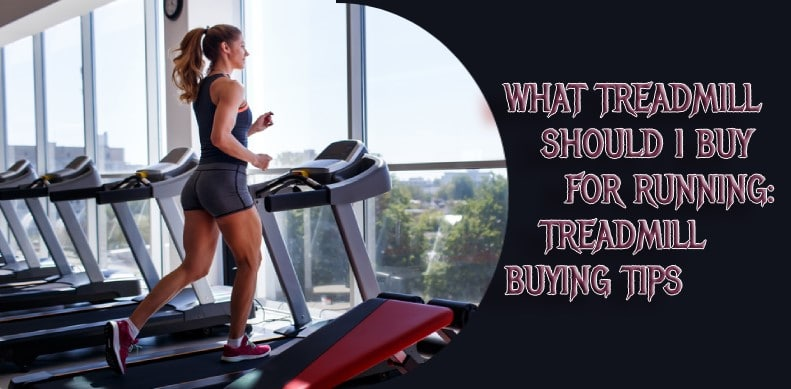 What Treadmill should I Buy