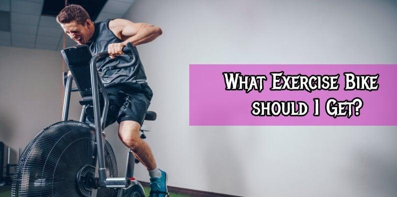 What Exercise Bike should I Get?
