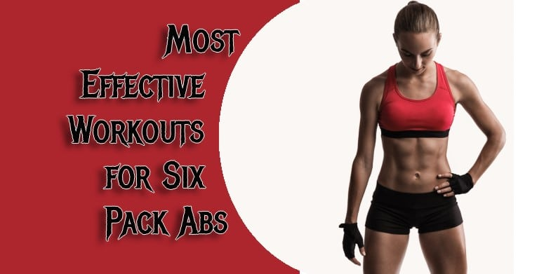 3 Most Effective Workouts for Six Pack Abs | Six Packs Secret