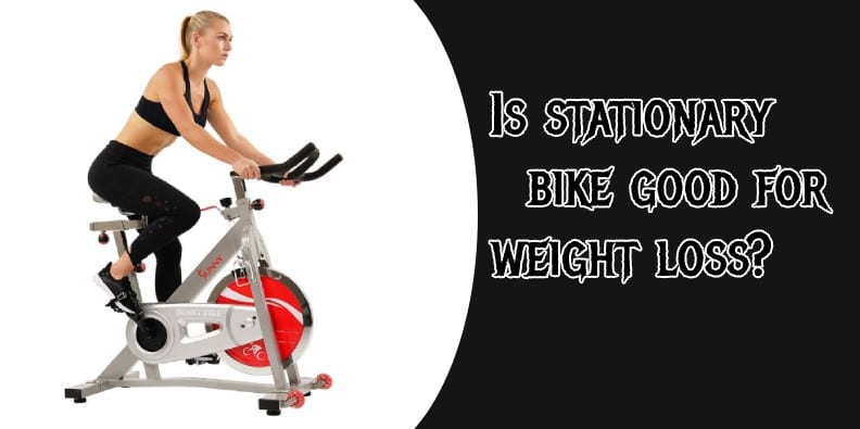 Is stationary bike good for weight loss