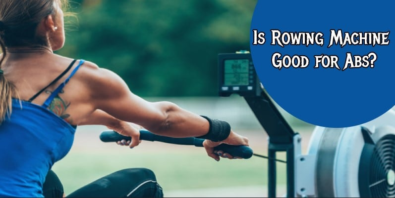 Is Rowing Machine Good for Abs?