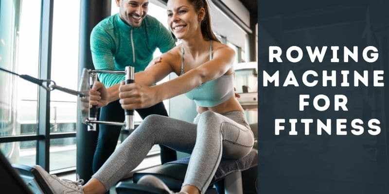 Rowing machine for fitness
