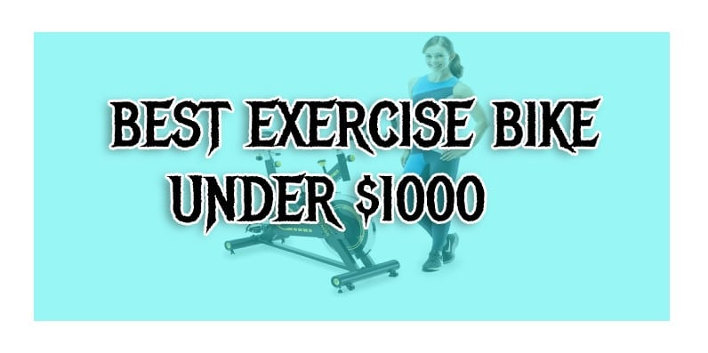 best exercise bike under $1000