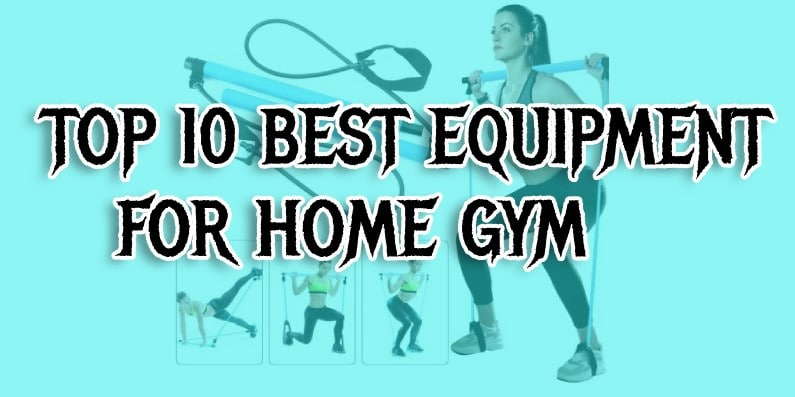 Best Equipments for a Home Gym
