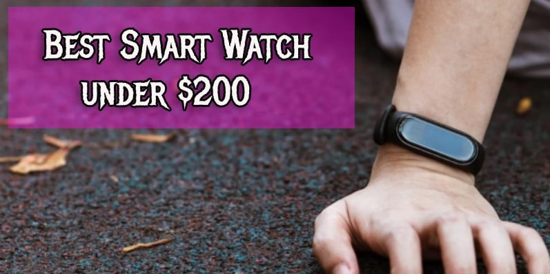 Best Smart Watch under $200
