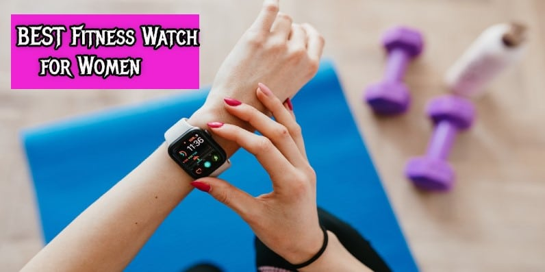 Best Fitness Watch for Women