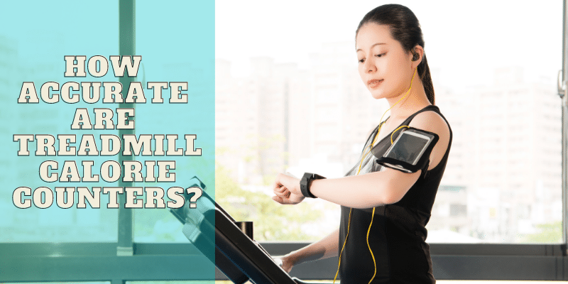 how accurate are treadmill calorie counters