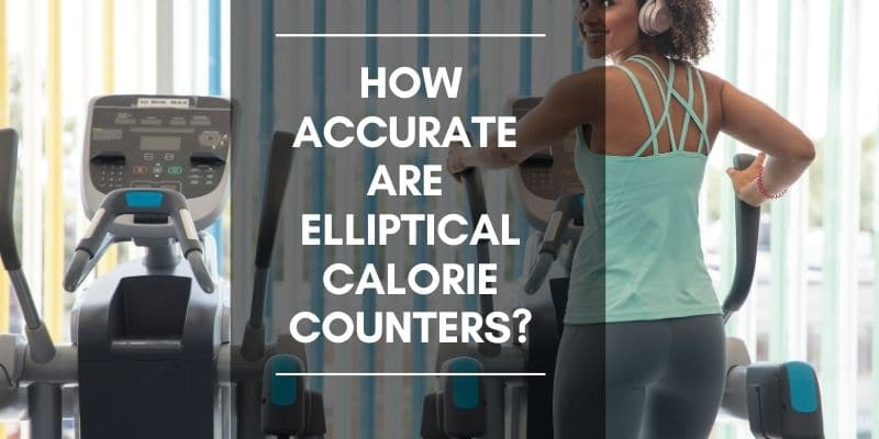 How accurate are elliptical calorie counters