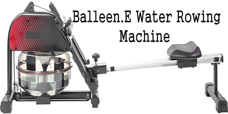 Balleen.E Water Rowing Machine