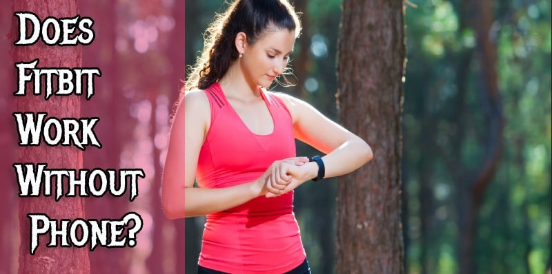Fitbit Fitness Tracker Work Without Your Smart Phone