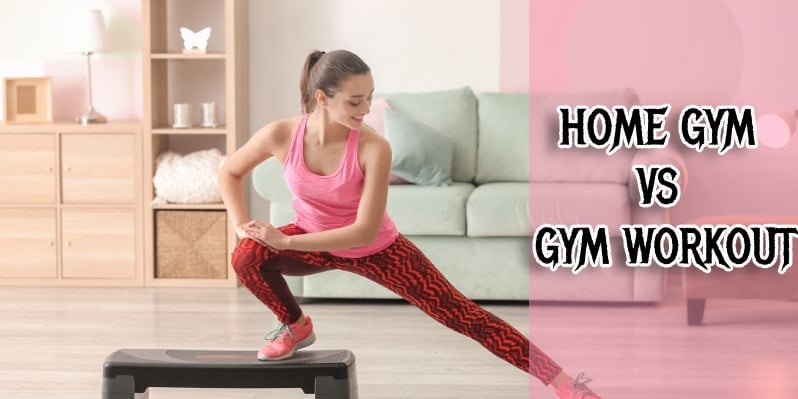 HOME GYM VS GYM WORKOUT