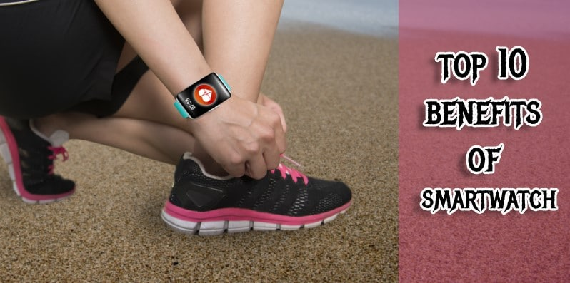 Smartwatch benefits