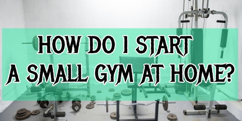 start a small gym at home