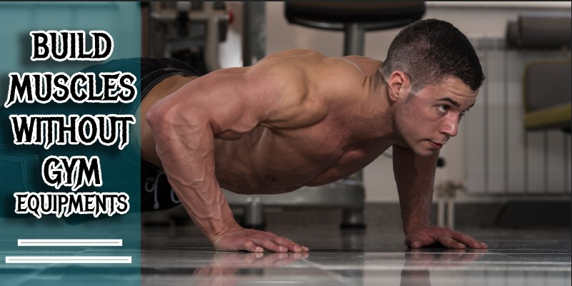 Gain Muscle without Equipment
