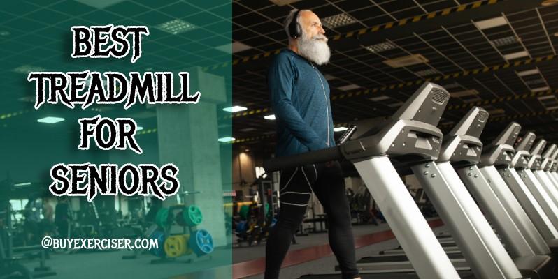 10 Best Treadmill for Seniors | Best Buying Guide [Sep-2021]